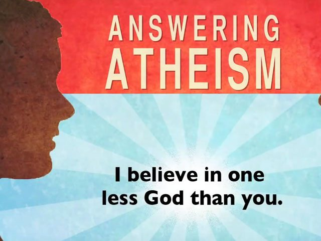 """Response to """"I just believe in one God less than you"""""""