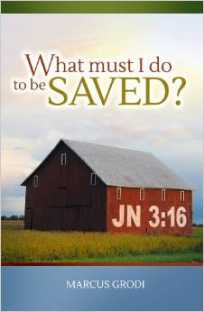 What Must I Do to Be Saved Marcus Grodi